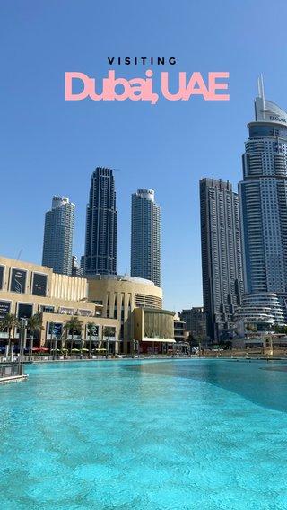 Dubai, UAE VISITING