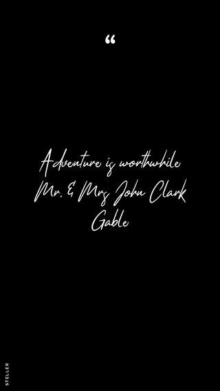 Adventure is worthwhile Mr. & Mrs John Clark Gable