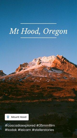 Mt Hood, Oregon #cascadiaexplored #35mmfilm #kodak #leicam #stellerstories