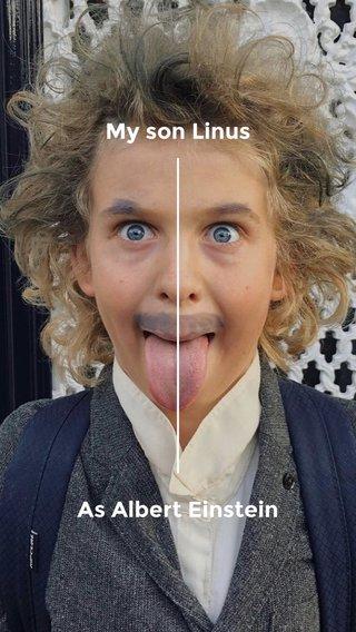 My son Linus As Albert Einstein