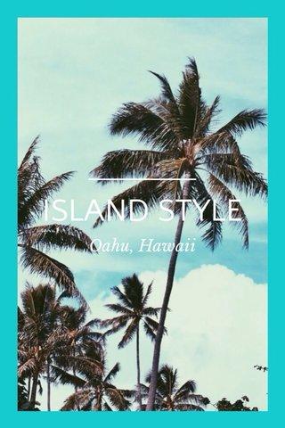 ISLAND STYLE Oahu, Hawaii