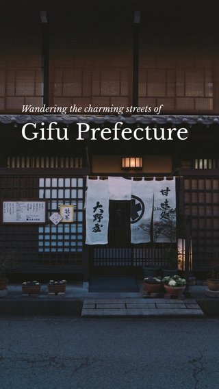 Gifu Prefecture Wandering the charming streets of