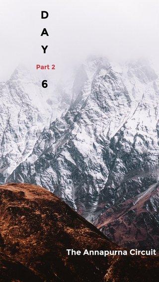 D A Y 6 The Annapurna Circuit Part 2