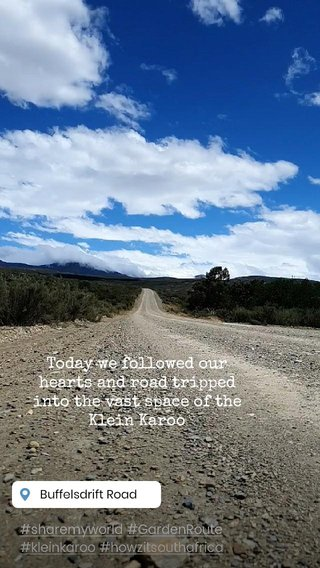 Today we followed our hearts and road tripped into the vast space of the Klein Karoo #sharemyworld #GardenRoute #kleinkaroo #howzitsouthafrica