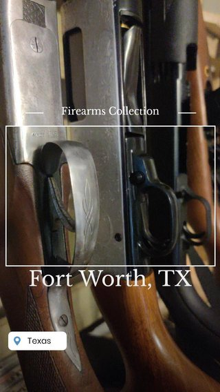 Fort Worth, TX Firearms Collection