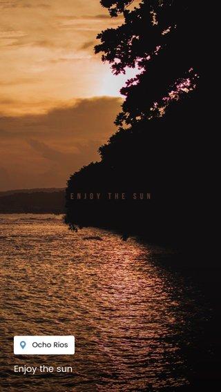 Enjoy the sun