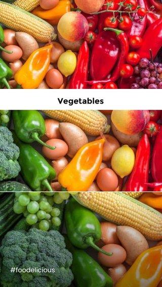 Vegetables #foodelicious