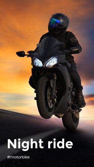 Night ride #motorbike
