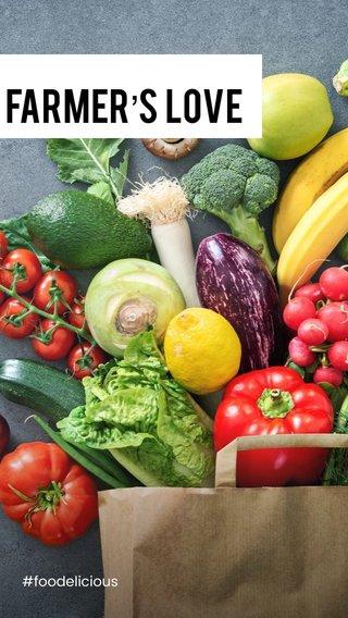 Farmer's love #foodelicious