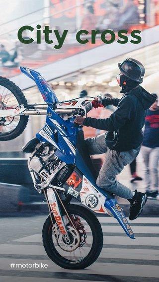 City cross #motorbike