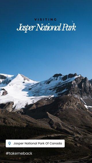 Jasper National Park #takemeback VISITING