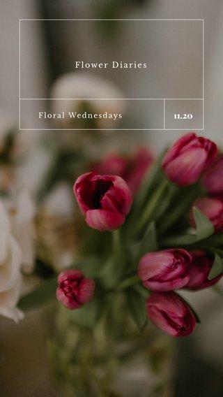11.20 Flower Diaries Floral Wednesdays
