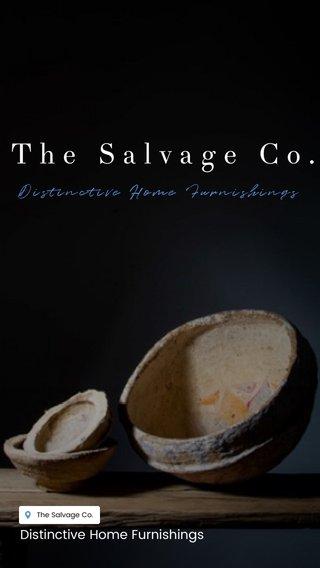 The Salvage Co. Distinctive Home Furnishings Distinctive Home Furnishings