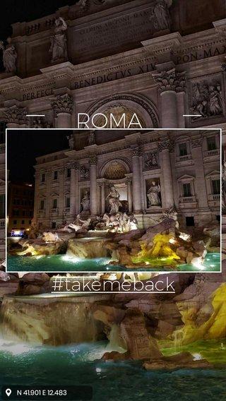 ROMA ROMA #takemeback