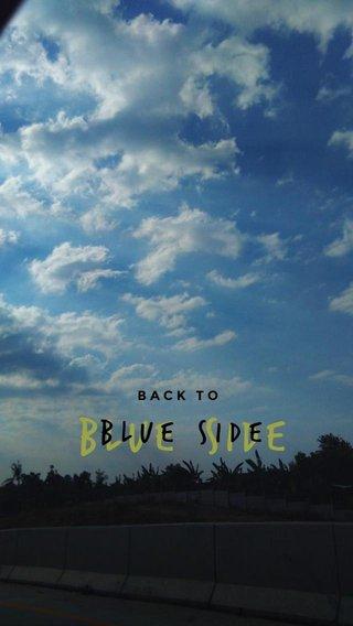 BLUE SIDE BLUE SIDE BACK TO