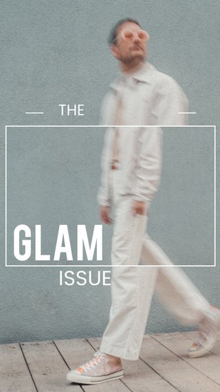 GLAM ISSUE THE