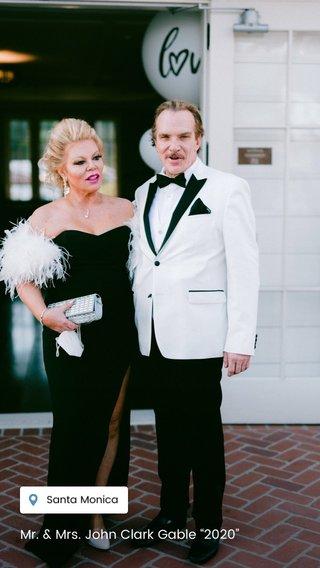 """Mr. & Mrs. John Clark Gable """"2020"""""""