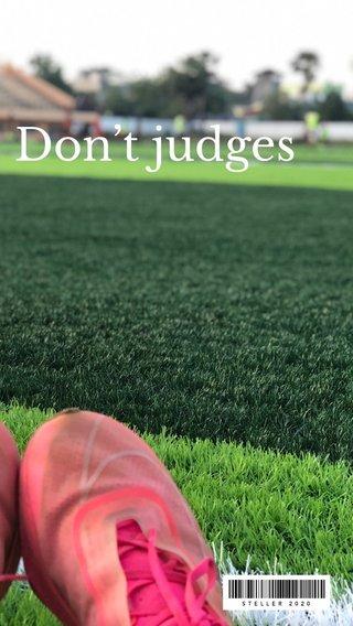 Don't judges