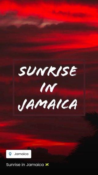Sunrise in Jamaica 🇯🇲