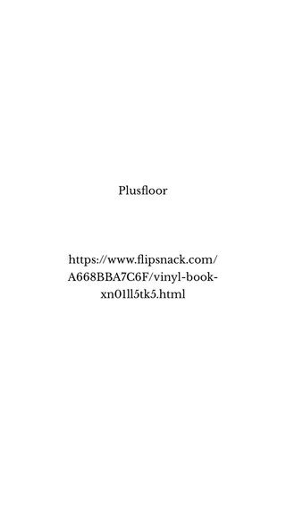 Plusfloor https://www.flipsnack.com/A668BBA7C6F/vinyl-book-xn01ll5tk5.html