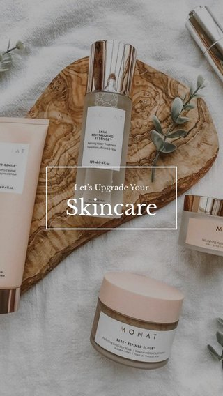 Skincare Let's Upgrade Your