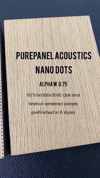 PUREPANEL ACOUSTICs Nano dots Alpha W 0.75 19/0.6x1200x3000 Oak and Walnut veneered panels prefinished in 8 styles