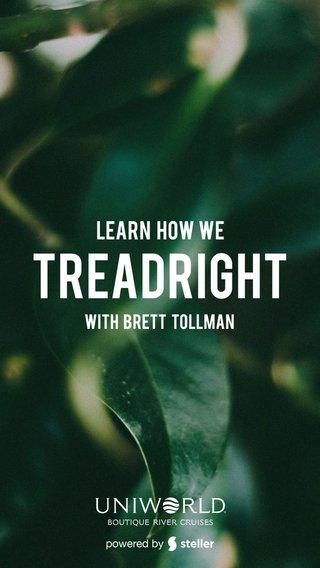TreadRight Learn How we With Brett Tollman