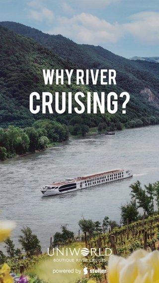 Cruising? Why River
