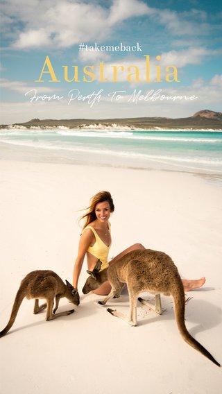 Australia From Perth To Melbourne #takemeback