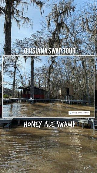 Honey Isle Swamp Louisiana Swap Tour
