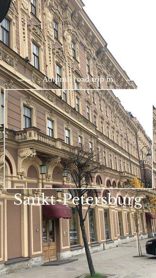 Sankt-Petersburg Autumn road trip in