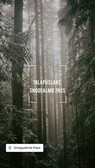 TALAPUS LAKE, SNOQUALMIE PASS