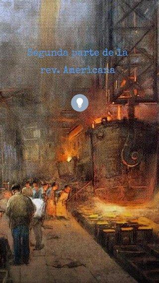 Segunda parte de la rev. Americana