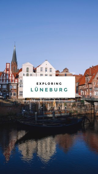LÜNEBURG EXPLORING