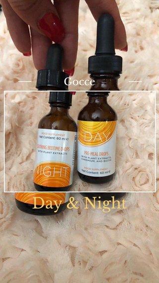 Day & Night Gocce
