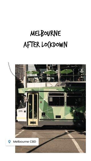 Melbourne after lockdown