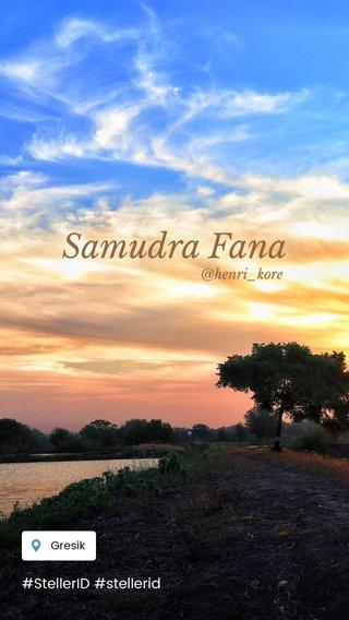 Samudra Fana #StellerID #stellerid @henri_kore