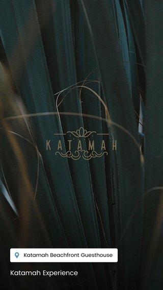 Katamah Experience