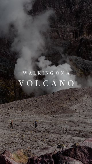 VOLCANO WALKING ON A