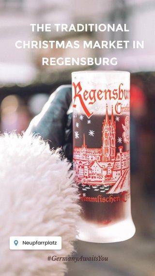 THE TRADITIONAL CHRISTMAS MARKET IN REGENSBURG #GermanyAwaitsYou
