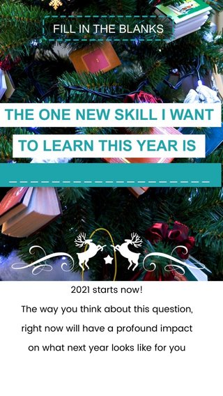 2021 starts now! The way you think about this question, right now will have a profound impact on what next year looks like for you