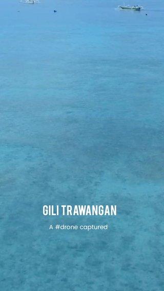 Gili Trawangan A #drone captured
