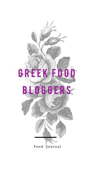 Greek Food bloggers Food Journal