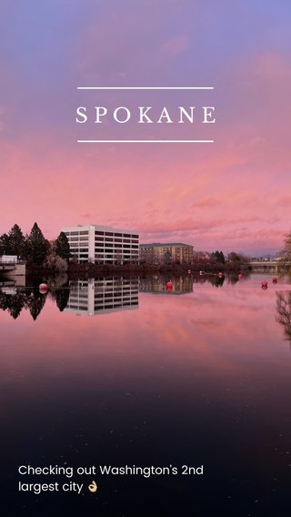 SPOKANE Checking out Washington's 2nd largest city 👌🏼