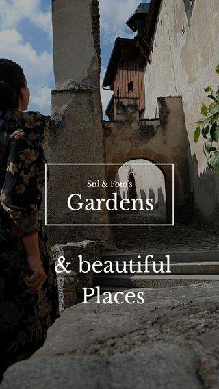 Gardens & beautiful Places Stil & Foto's