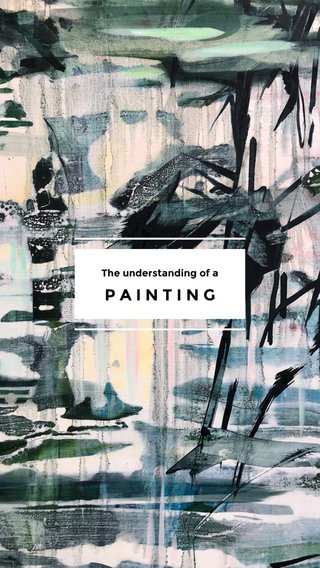 PAINTING The understanding of a