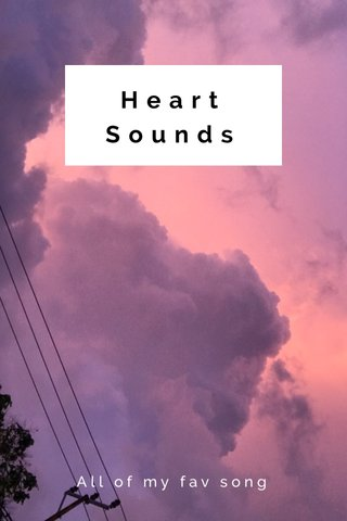 Heart Sounds All of my fav song
