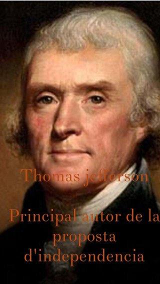 Thomas jefferson Principal autor de la proposta d'independencia