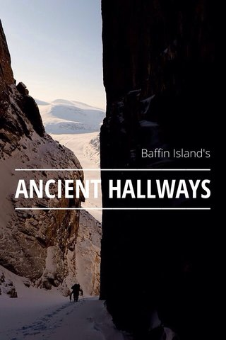 ANCIENT HALLWAYS Baffin Island's