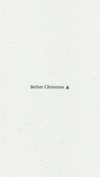 Before Christmas 🎄